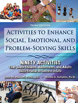 ACTIVITIES TO ENHANCE SOCIAL, EMOTIONAL, AND PROBLEM-SOLVING SKILLS: Ninety Activities That Teach Children, Adolescents, and Adults Skills Crucial to Success in Life (3rd Ed.)