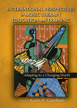 INTERNATIONAL PERSPECTIVES IN MUSIC THERAPY EDUCATION AND TRAINING: Adapting to a Changing World