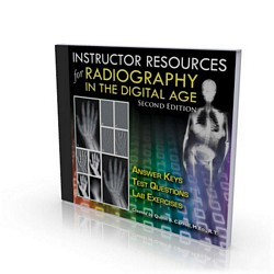 INSTRUCTOR RESOURCES FOR RADIOGRAPHY IN THE DIGITAL AGE (2nd Ed.)