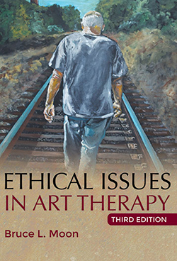 ETHICAL ISSUES IN ART THERAPY (3rd Ed.)
