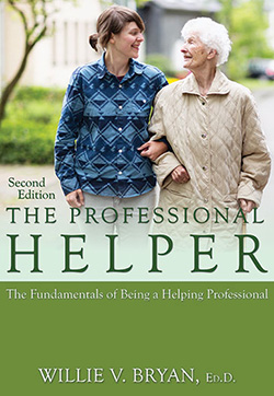 THE PROFESSIONAL HELPER: The  Fundamentals of Being a Helping Professional (2nd Ed.)