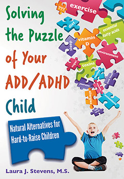 SOLVING THE PUZZLE OF YOUR ADD/ADHD CHILD: Natural Alternatives for Hard-to-Raise Children