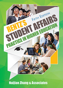 Rentz's STUDENT AFFAIRS PRACTICE IN HIGHER EDUCATION (5th Ed.)