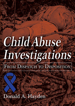 CHILD ABUSE INVESTIGATIONS: From Dispatch to Disposition