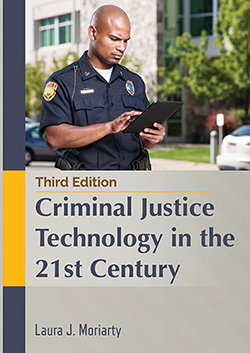 CRIMINAL JUSTICE TECHNOLOGY IN THE 21st CENTURY (3rd Ed.)